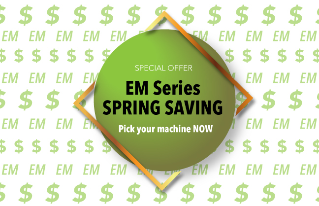 EM  Series SPRING SAVINGS